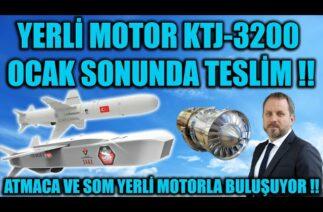 YERLİ MOTOR KTJ-3200 OCAK SONUNDA TESLİM !! ATMACA VE SOM YERLİ MOTORLA BULUŞUYOR !!