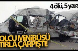 Yüksekova'da Trafik Kazası, Yolcu Minibüsüyle Tır Çarpıştı: 4 Ölü, 5 Yaralı