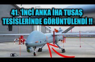 41. 'İNCİ ANKA İHA TUSAŞ TESİSLERİNDE GÖRÜNTÜLENDİ !!