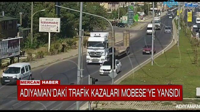 ADIYAMAN'DAKİ TRAFİK KAZALARI MOBESE'YE YANSIDI