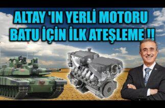 ALTAY 'IN YERLİ MOTORU BATU İÇİN İLK ATEŞLEME !!