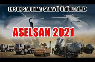 ASELSAN 2021 SAVUNMA SANAYİİ ÜRÜNLERİMİZ | TÜRK SAVUNMA SANAYİ