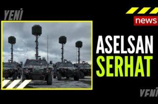 ASELSAN SERHAT / SAVUNMA SANAYİ