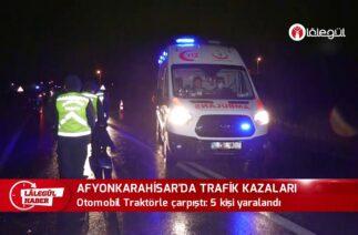 Afyonkarahisar'da Trafik Kazaları