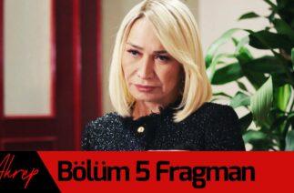 Akrep 5. Bölüm Fragman