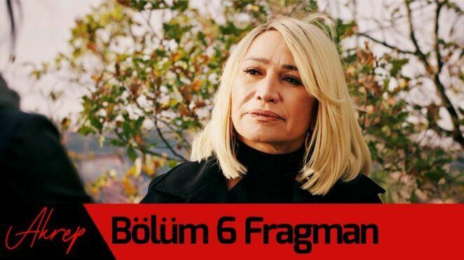 Akrep 6. Bölüm Fragman