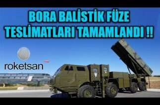 BORA BALİSTİK FÜZE TESLİMATLARI TAMAMLANDI !!