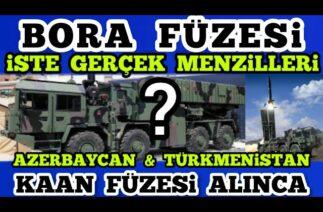 BORA FÜZESİ VE KAAN FÜZESİ MENZİLİ – Türk Savunma sanayi