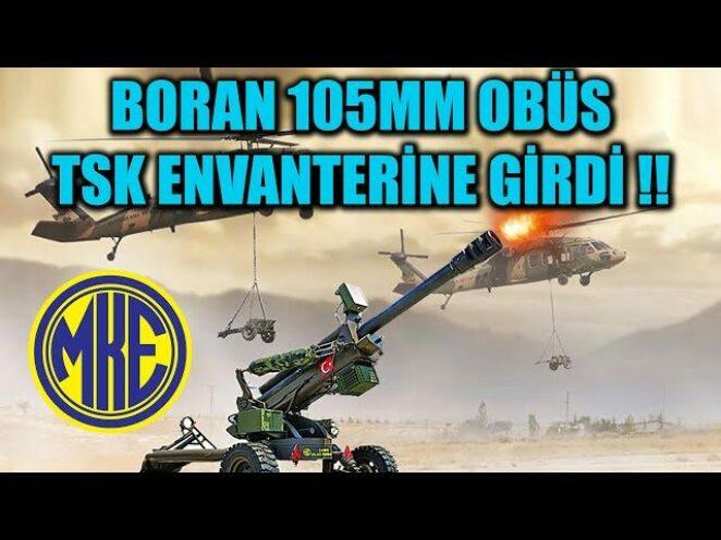 BORAN 105MM OBÜS TSK ENVANTERİNE GİRDİ !!