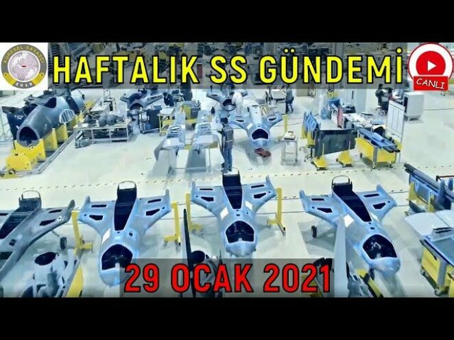 Canlı-67: Küresel Savaşçı Türkiye ile Haftalık Savunma Sanayi Gündemi (29 Ocak 2021)