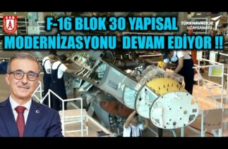 F-16 BLOK 30 YAPISAL MODERNİZASYONU DEVAM EDİYOR !!