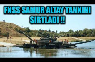 FNSS SAMUR ALTAY TANKINI SIRTLADI !!
