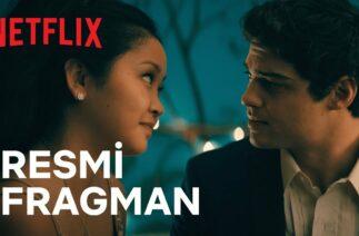 Sevdiğim Tüm Erkeklere: Şimdi ve Sonsuza Dek | Resmi Fragman | Netflix