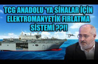 TCG ANADOLU 'YA SİHALAR İÇİN ELEKTROMANYETİK FIRLATMA SİSTEMİ ??!!