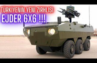 TÜRKİYENİN YENİ ZIRHLISI EJDER 6X6 !! ÜZERİNE FÜZE BİLE TAKILIYOR !!!