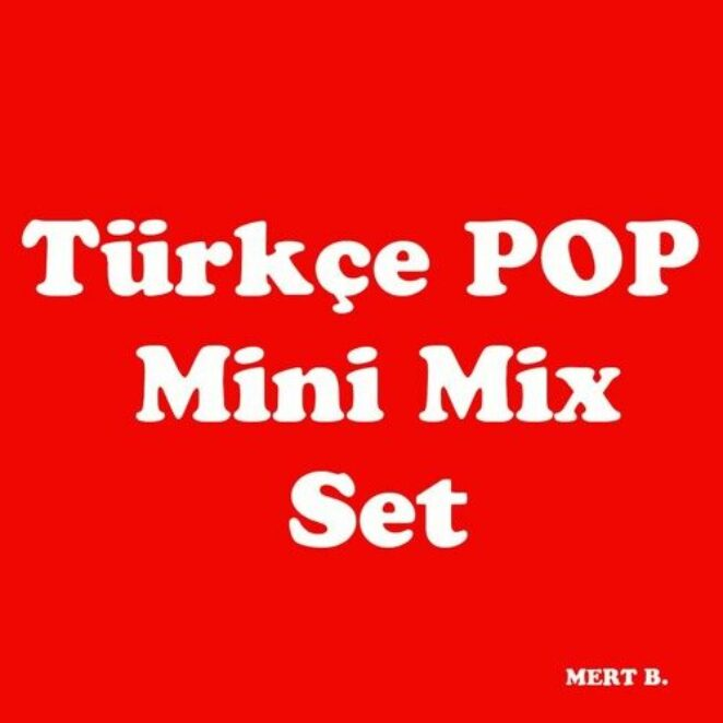 Türkçe Pop Mini Mix Set Vol.04