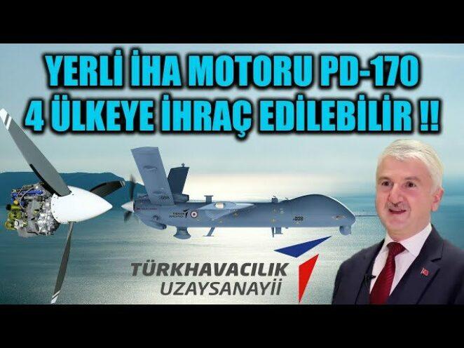 YERLİ İHA MOTORU PD-170 4 ÜLKEYE İHRAÇ EDİLEBİLİR !!