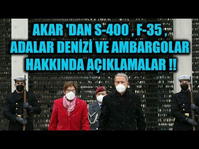 AKAR 'DAN S-400 , F-35 , ADALAR DENİZİ VE AMRBARGOLAR HAKKINDA AÇIKLAMALAR !!