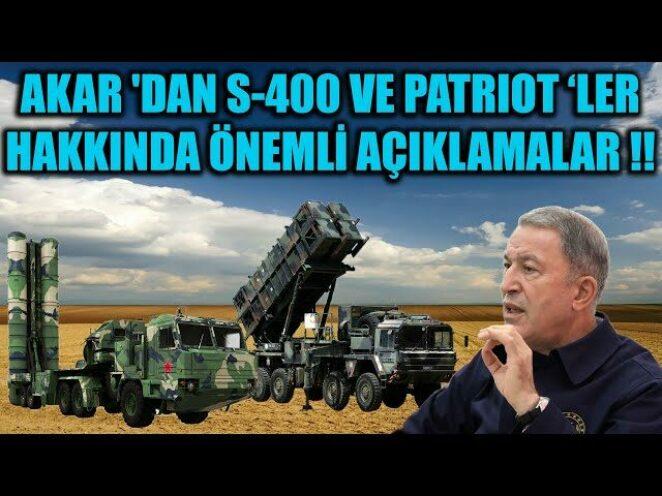 AKAR 'DAN S-400 VE PATRIOT HAKKINDA ÖNEMLİ AÇIKLAMALAR !!