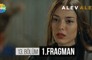 """Alev Alev 13.Bölüm 1.Fragman   """"Savaşmak lazım, kaçmak değil!"""""""