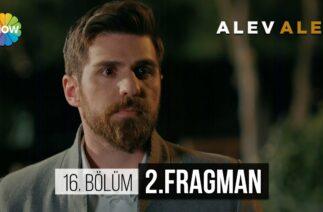 Alev Alev 16.Bölüm 2.Fragman