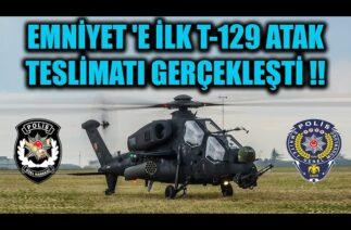 EMNİYET 'E İLK T-129 ATAK TESLİMATI GERÇEKLEŞTİ !!
