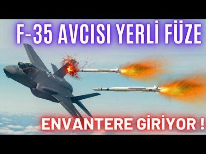 F-35 AVCISI YERLİ FÜZE ENVANTERE GİRİYOR ! HİÇBİR UÇAK BU FÜZEDEN KAÇAMAZ !!