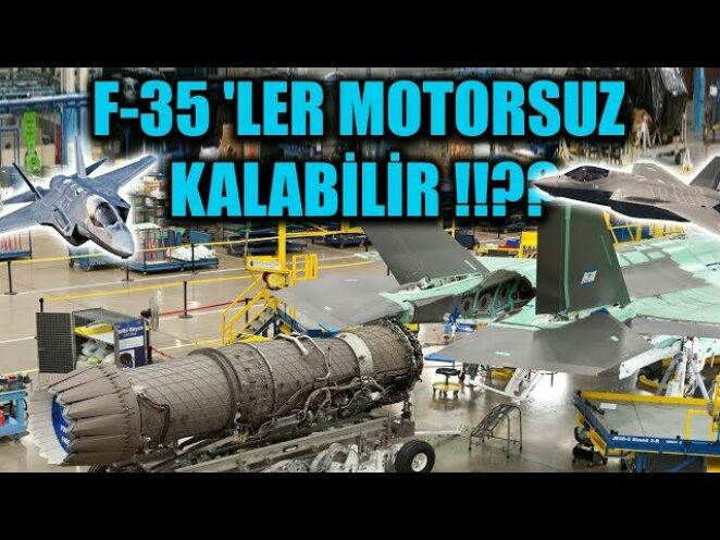 F-35 'LER MOTORSUZ KALABİLİR !!??