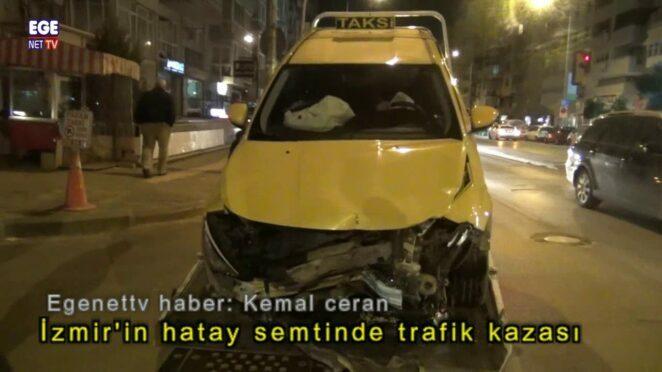 İzmir'in hatay semtinde trafik kazası.