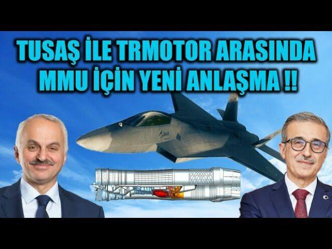 MMU İÇİN TUSAŞ İLE TRMOTOR ARASINDA YENİ ANLAŞMA !!