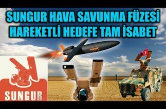 SUNGUR HAVA SAVUNMA FÜZESİNDEN HAREKETLİ HEDEFE TAM İSABET !!