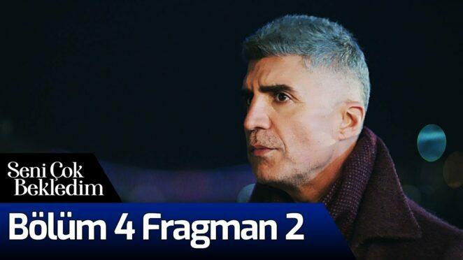 Seni Çok Bekledim 4. Bölüm 2. Fragman