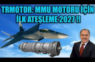 TRMOTOR TARAFINDAN GELİŞTİRİLMEYE DEVAM EDEN MMU MOTORU İÇİN İLK ATEŞLEME 2027 !!