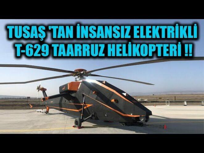 TUSAŞ 'TAN İNSANSIZ ELEKTRİKLİ T-629 TAARRUZ HELİKOPTERİ !!