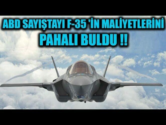 ABD SAYIŞTAYI F-35 'İN GETİRDİĞİ EK MALİYETLERİ VE YAŞAM DÖNGÜSÜ MALİYETLERİNİ PAHALI BULDU !!