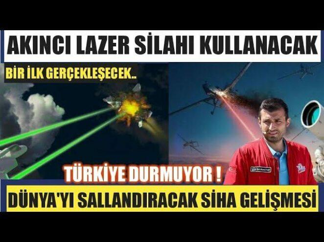 AKINCI LAZER SİLAHI KULLANACAK / TÜRK SİHALARI SAVUNMA SANAYİ GELİŞMESİ