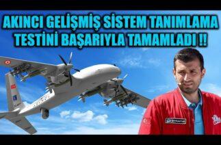 AKINCI TİHA GELİŞMİŞ SİSTEM TANIMLAMA TESTİNİ BAŞARIYLA TAMAMLADI !!