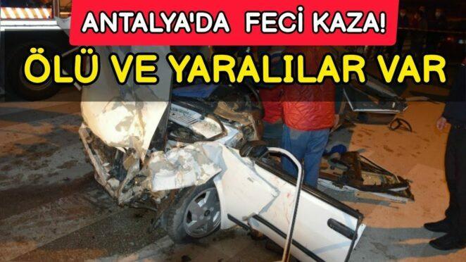 ANTALYA KUMLUCA'DA TRAFİK KAZASI! ÖLÜ VE YARALILAR VAR