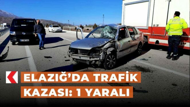 Elazığ'da trafik kazası: 1 yaralı