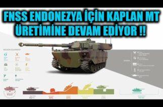 FNSS ENDONEZYA İÇİN KAPLAN MT ÜRETİMİNE DEVAM EDİYOR !!