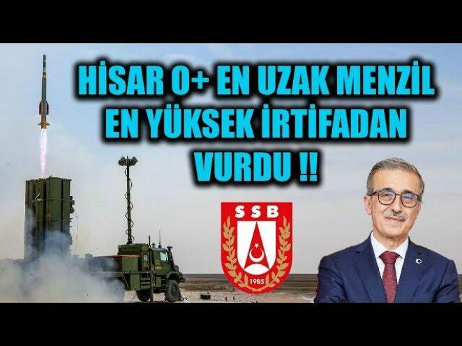 HİSAR O+ HAVA SAVUNMA SİSTEMİ EN UZAK MENZİLEN YÜKSEK İRTİFADAN VURDU !!