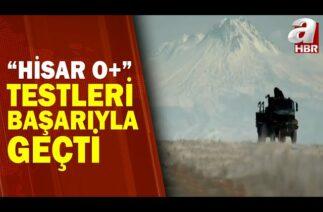 """HİSAR-O+"" Hedefleri Vurdu! En Uzak Menzil ve En Yüksek İrtifada Hedefler İmha Edildi / A Haber"