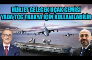 HÜRJET GELECEK UÇAK GEMİSİ YADA TCG TRAKYA İÇİN KULLANILABİLİR !!