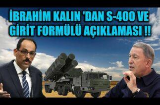 İBRAHİM KALIN 'DAN S-400 VE GİRİT FORMÜLÜ AÇIKLAMASI !!