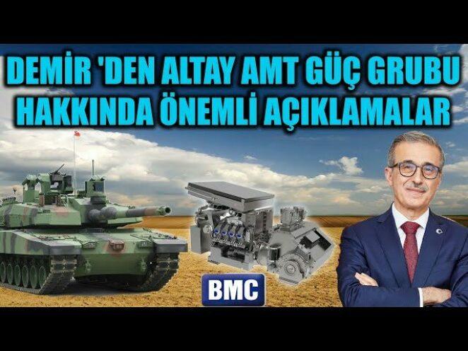 İSMAİL DEMİR 'DEN ALTAY AMT GÜÇ GRUBU HAKKINDA ÖNEMLİ AÇIKLAMALAR !! YERLİ MOTOR BATU UTKU !!