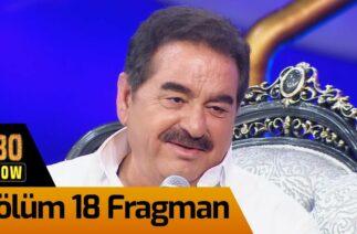 İbo Show 18. Bölüm Fragman