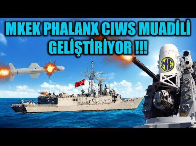 MKEK 20MM PHALANX CIWS MUADİLİ GELİŞTİRİYOR !!!