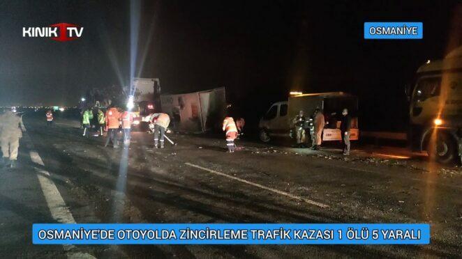 Osmaniye'de zincirleme trafik kazası 1 ölü 5 yaralı