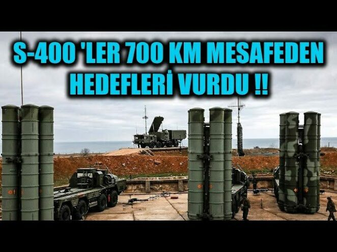 S-400 'LER 700 KM MESAFEDEN HEDEFLERİ VURDU !!