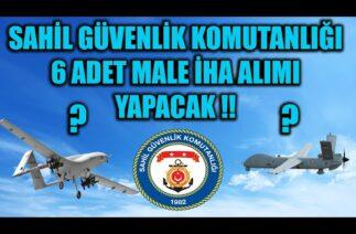 SAHİL GÜVENLİK KOMUTANLIĞI 6 ADET MALE İHA ALIMI YAPACAK !!
